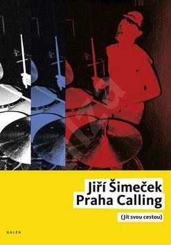 Praha Calling: Jít svou cestou, + CD - Jiří Šimeček
