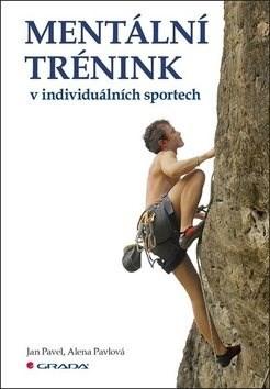 Mentální trénink v individuálních sportech - Alena Pavlová; Jan Pavel