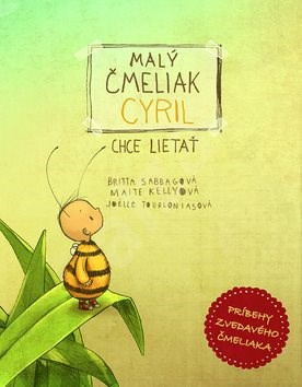 Malý čmeliak Cyril chce lietať - Maite Kelly; Britta Sabbag