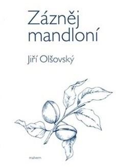 Zázněj mandloní - Jiří Olšovský