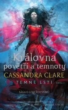 Královna povětří a temnoty Temné lsti: Sága o lovcích stínů - Cassandra Clare