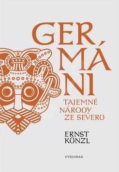 Germáni: Tajemné národy ze severu - Ernst Künzel