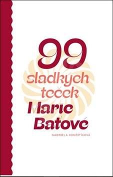 99 sladkých teček Marie Baťové - Gabriela Končitíková