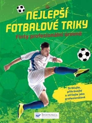Nejlepší fotbalové triky: Finty profesionální úrovně -