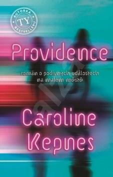 Providence: román o podivných událostech na malém městě - Caroline Kepnes