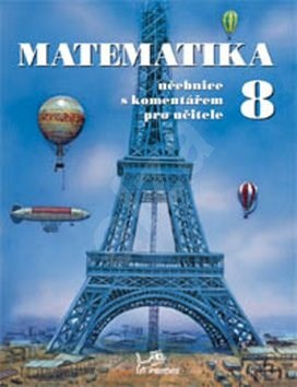 Matematika 8 s komentářem pro učitele -