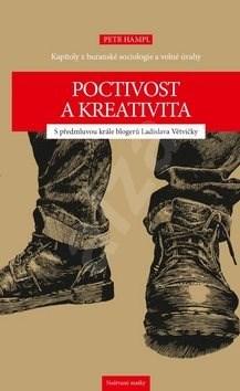 Poctivost a kreativita: Kapitoly z buranské sociologie a volné úvahy - Petr Hampl
