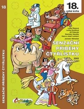 Senzační příběhy Čtyřlístku 2002: 18. velká kniha - Jaroslav Němeček; Ljuba Štíplová