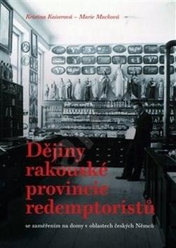 Dějiny rakouské provincie redemptoristů: se zaměřením na domy v oblastech českých Němců -