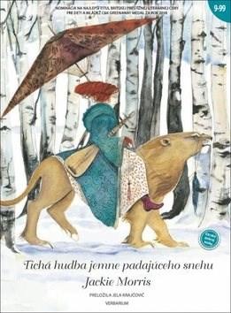 Tichá hudba jemne padajúceho snehu - Jackie Morris; Jela Krajčovičová