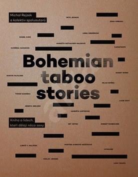 Bohemian Taboo Stories: Kniha o lidech, kteří dělají něco sexy - Michal Rejzek