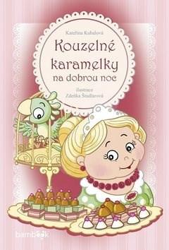 Kouzelné karamelky na dobrou noc - Kateřina Kubalová; Zdeňka Študlarová