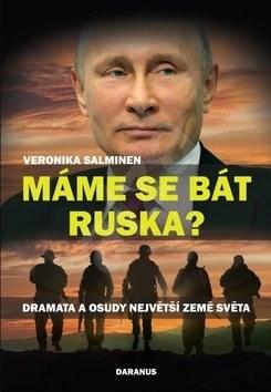 Máme se bát Ruska?: Dramata a osudy největší země světa -