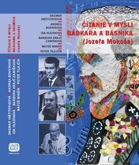 Čítanie v mysli bábkara a básnika (Jozefa Mokoša) - Dagmar Inštitorisová; Andrea Bokníková; Ida Hledíková