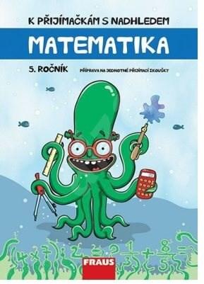 K přijímačkám s nadhledem: Matematika 5. ročník 2v1 -