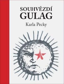 Souhvězdí Gulag Karla Pecky - Karel Pecka
