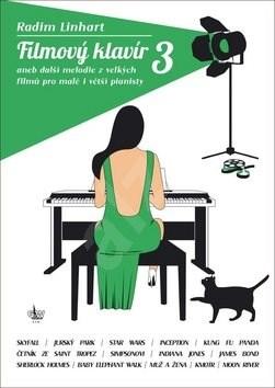 Filmový klavír 3: aneb další melodie z vellkých filmů pro malé i větší pianisty - Radim Linhart