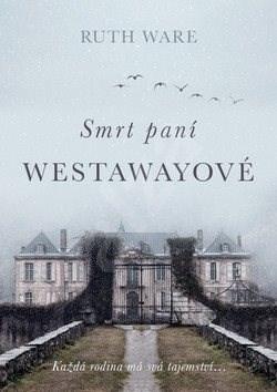 Smrt paní Westawayové - Ruth Ware