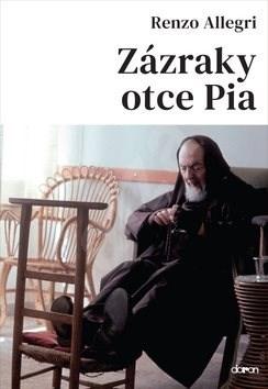 Zázraky otce Pia - Renzo Allegri