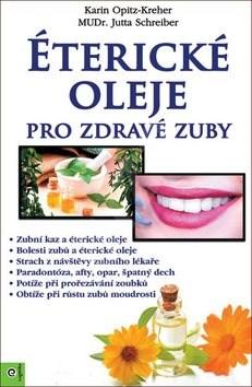 Éterické oleje pro zdravé zuby - Jutta Schreiber; Karin Opitz-Kreher