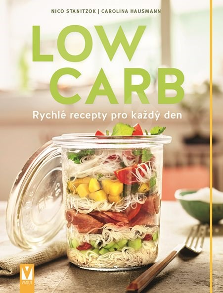 Low Carb: Rychlé recepty pro každý den - Nico Stanitzok; Carolina Hausmann