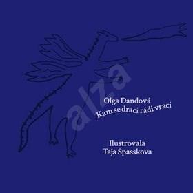 Kam se draci rádi vrací - Olga Dandová