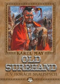 Old Surehand II.: V horách skalistých - Karel May