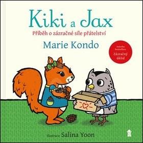 Kiki a Jax: Příběh o zázračné síle přátelství - Marie Kondo
