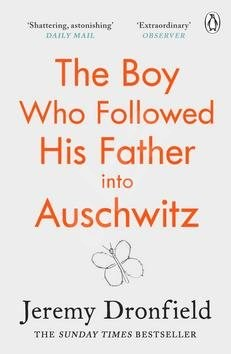 The Boy Who Followed His Father into Auschwitz -