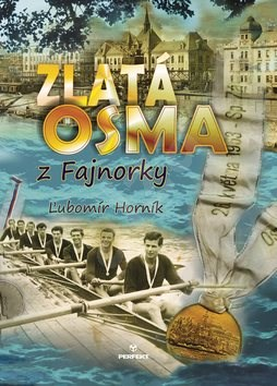 Zlatá osma z Fajnorky - Ľubomír Horník