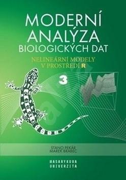 Moderní analýza biologických dat 3: Nelineární modely v prostředí R - Marek Brabec; Stanislav Pekár
