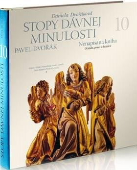 Stopy dávnej minulosti 10: Nenapísaná kniha O láske, práci a histórii - Pavel Dvořák