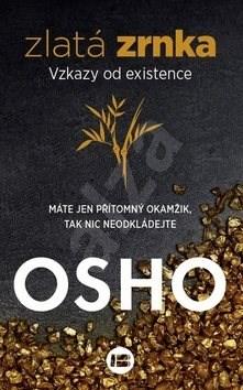 Zlatá zrnka: Vztahy od existence - Osho