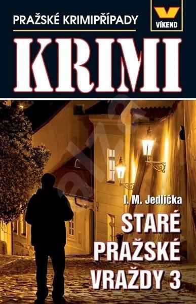 Staré pražské vraždy 3 - I. M. Jedlička