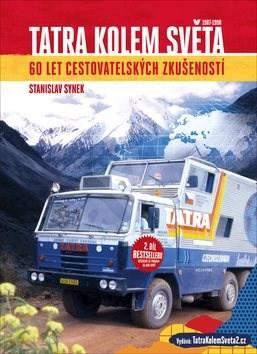 Tatra kolem světa: 60 let cestovatelských zkušeností - Stanislav Synek