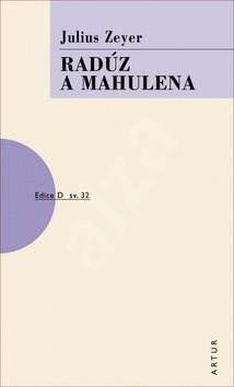 Radúz a Mahulena - Julius Zeyer