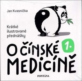 O čínské medicíně 1.: Krátké ilustrované přednášky - Jan Kvasnička