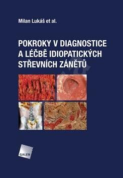 Pokroky v diagnostice a léčbě idiopatických střevních zánětů - Milan Lukáš