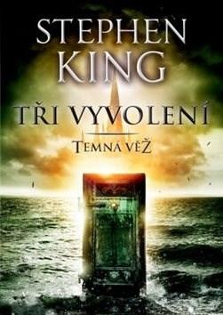 Tři vyvolení: Temná věž II. - Stephen King