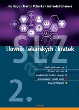 Slovník lékařských zkratek: 2. rozšířené a aktualizované vydání - Jan Hugo; Martin Vokurka; Markéta Fidlerová