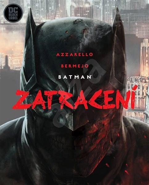 Batman Zatracení - Brian Azzarello; Lee Bermejo