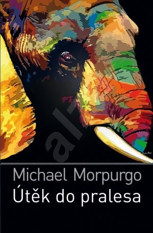 Útěk do pralesa - Michael Morpurgo