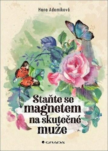 Staňte se magnetem na skutečné muže - Hana Adamíková