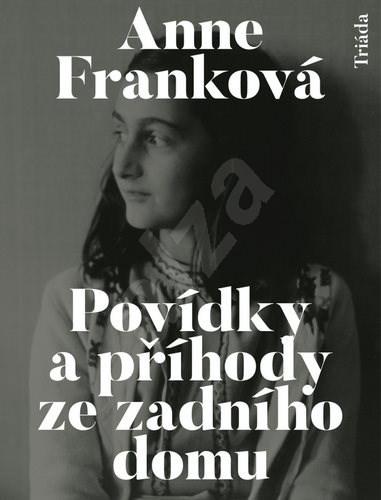 Povídky a příhody ze zadního domu - Anne Frank
