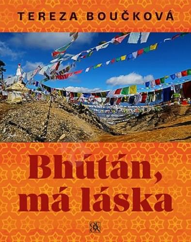 Bhútán, má láska - Tereza Boučková