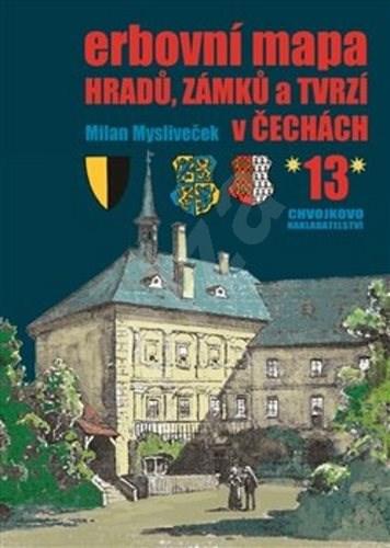 Erbovní mapa hradů, zámků a tvrzí v Čechách 13 - Milan Mysliveček