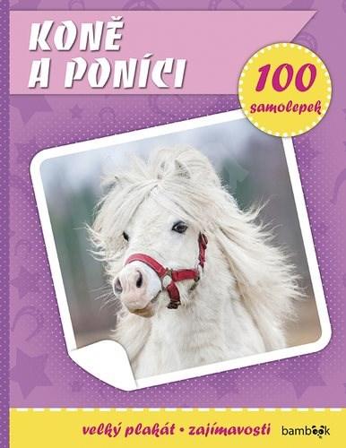 Koně a poníci: Plakát a 100 samolepek -