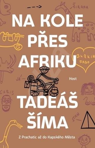 Na kole přes Afriku: Z Prachatic až do Kapského Města - Tadeáš Šíma