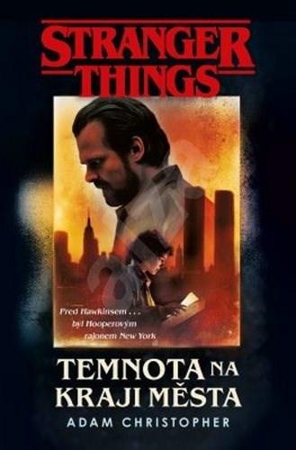 Stranger Things: Temnota na okraji města - Adam Christopher