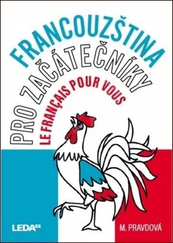 Francouzština pro začátečníky: Le français pour vous - Marie Pravdová